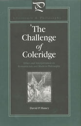 The Challenge of Coleridge - Ethics and Interpretation in Romanticism and Modern Philosophy ebook by David Haney
