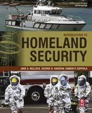 Introduction to Homeland Security - Principles of All-Hazards Risk Management ebook by Jane Bullock,George Haddow,Damon P. Coppola