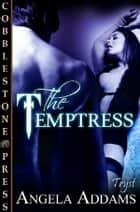 The Temptress ebook by Angela Addams