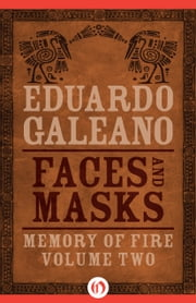 Faces and Masks ebook by Eduardo Galeano