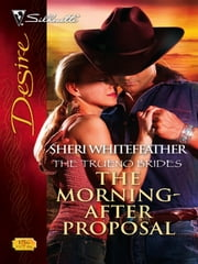 The Morning-After Proposal ebook by Sheri WhiteFeather