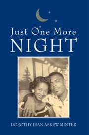 Just One More Night - Letter to my Husband ebook by Dorothy Jean Askew Minter