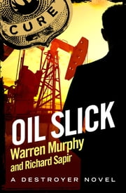 Oil Slick - Number 16 in Series ekitaplar by Warren Murphy, Richard Sapir