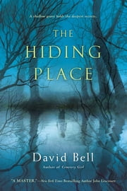 The Hiding Place - A Thriller ebook by David Bell