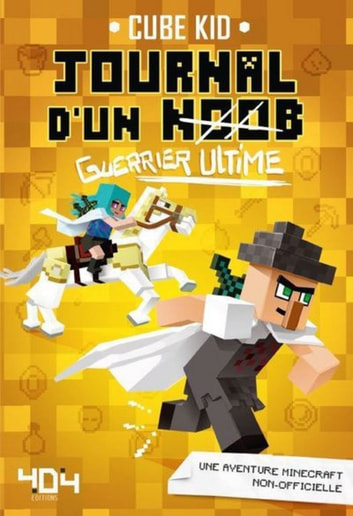 Journal d'un noob guerrier tome 5 - Guerrier ultime ebook by CUBE KID