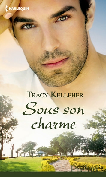 Sous son charme eBook by Tracy Kelleher
