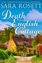 Death in an English Cottage - An English Village Murder Mystery ebook by Sara Rosett