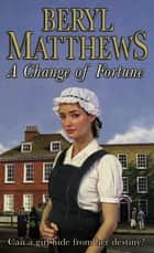A Change of Fortune ebook by Beryl Matthews