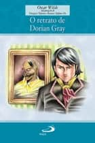 O retrato de Dorian Gray ebook by Oscar Wilde