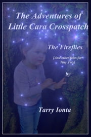 The Adventures of Little Cara Crosspatch ebook by Tarry Ionta