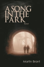 A Song in the Park ebook by Martin Brant