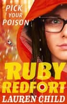 Pick Your Poison (Ruby Redfort, Book 5) ebook by