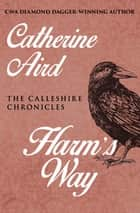 Harm's Way eBook by Catherine Aird