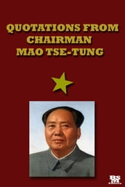 Quotations From Chairman Mao Tse-Tung [Active Content] ebook by Mao Tse Tung