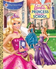 Princess Charm School Big Golden Book (Barbie) ebook by Kristen L. Depken,Golden Books