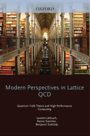 Modern Perspectives in Lattice QCD: Quantum Field Theory and High Performance Computing - Lecture Notes of the Les Houches Summer School: Volume 93, August 2009 ebook by Laurent Lellouch,Rainer Sommer,Benjamin Svetitsky,Anastassios Vladikas,Leticia F. Cugliandolo