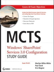 MCTS Windows SharePoint Services 3.0 Configuration Study Guide - Exam 70-631 ebook by Marilyn Miller-White,Paul Stork,Kris Wagner