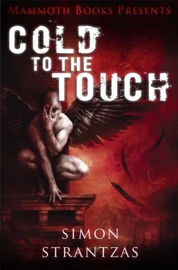 Mammoth Books presents Cold to the Touch ebook by Simon Strantzas