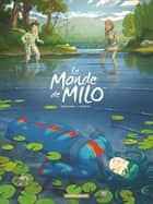 Le Monde de Milo - Tome 5 ebook by Richard Marazano, Christophe Ferreira