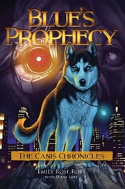 Blue's Prophecy ebook by Emily Ross