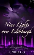 Nine Lights Over Edinburgh ebook by Harper Fox