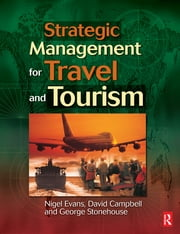 Strategic Management for Travel and Tourism ebook by Nigel Evans,George Stonehouse,David Campbell
