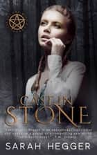 Cast In Stone - A Cré-Witch Chronicles Prequel ebook by Sarah Hegger