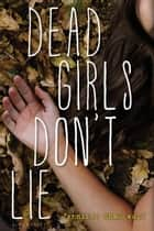 Dead Girls Don't Lie ebook by Ms. Jennifer Shaw Wolf