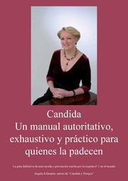 Candida yeast (Spanish): A practical handbook for sufferers ebook by Angela Kilmartin