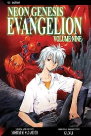 Neon Genesis Evangelion, Vol. 9 - tell me, I pray thee, thy name ebook by Yoshiyuki Sadamoto