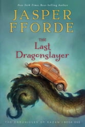 The Last Dragonslayer - The Chronicles of Kazam, Book 1 ebook by Jasper Fforde