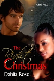 The Right Christmas ebook by Dahlia Rose