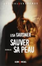 Sauver sa peau ebook by Lisa Gardner