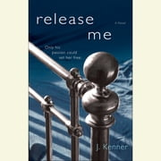 Release Me - The Stark Series #1 audiobook by J. Kenner