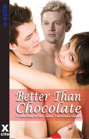 Better Than Chocolate - A collection of five erotic stories ebook by Amelia Thornton,Roger Frank Selby,Lucy Felthouse,Primula Bond,Izzy French,Miranda Forbes