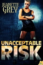 Unacceptable Risk ebook by Jeanette Grey