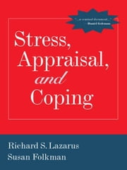 Stress, Appraisal, and Coping ebook by Lazarus, Richard S., PhD