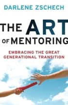 Art of Mentoring, The ebook by Darlene Zschech