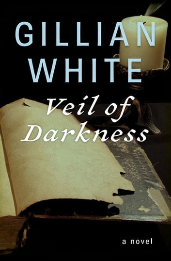 Veil of Darkness - A Novel ebook by Gillian White