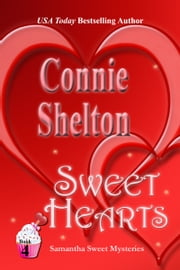 Sweet Hearts - A Sweet's Sweets Bakery Mystery ebook by Connie Shelton