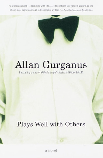 Plays Well with Others ebook by Allan Gurganus