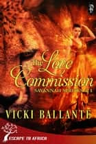 The Love Commission ebook by Vicki Ballante