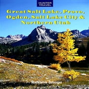 Great Salt Lake, Provo, Ogden, Salt Lake City & Northern Utah ebook by Madeleine Osberger