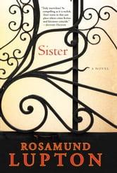 Sister: A Novel - A Novel ebook by Rosamund Lupton