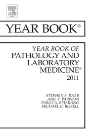 Year Book of Pathology and Laboratory Medicine 2011 ebook by Stephen S. Raab,Anil V. Parwani