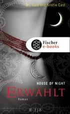 Erwählt - House of Night ebook by P.C. Cast, Kristin Cast, Christine Blum