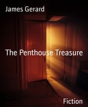 The Penthouse Treasure ebook by James Gerard