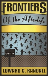 Frontiers of the Afterlife ebook by Edward C. Randall