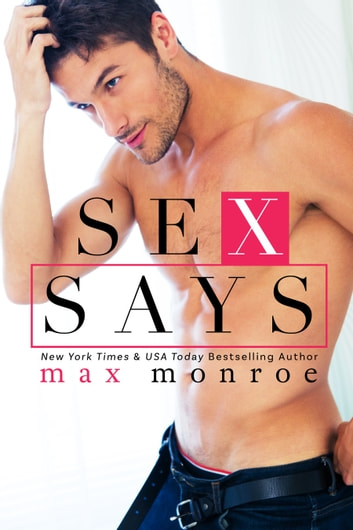 Sex Says ebook by Max Monroe