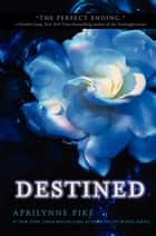 Destined ebook by Aprilynne Pike